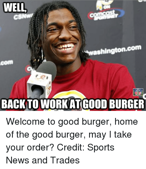 Burger Burger I Welcome May Order Good Take Your Home Good