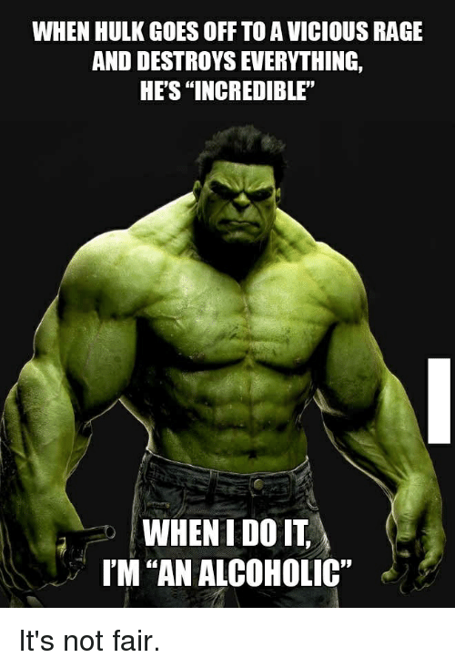 The Hulk Meme : VICIOUS, DESTROYS, EVERYTHING, INCREDIBLE, ALCOHOLIC', ME.ME