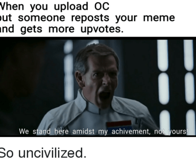 Meme You And Stand When You Upload Oc But Someone Reposts Your Meme