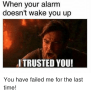 25 Best Memes About You Have Failed Me For The Last Time