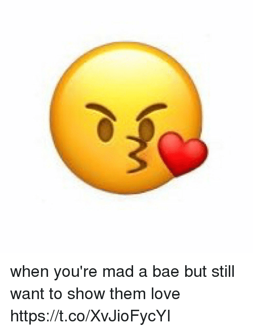 when you re mad