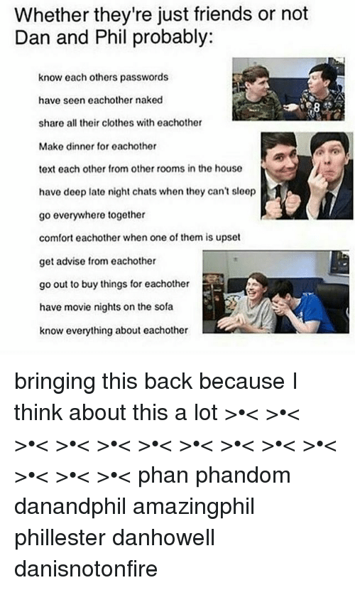 dan howell sofa crease blacksmith 2018 whether they re just friends or not and phil probably know each clothes memes
