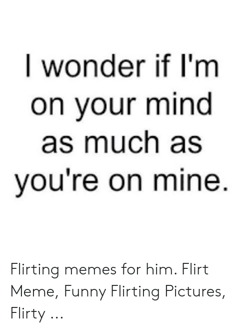 Funny Flirting Meme : funny, flirting, Wonder, You're, Flirting, Memes, Flirt, Funny, Pictures, Flirty, ME.ME