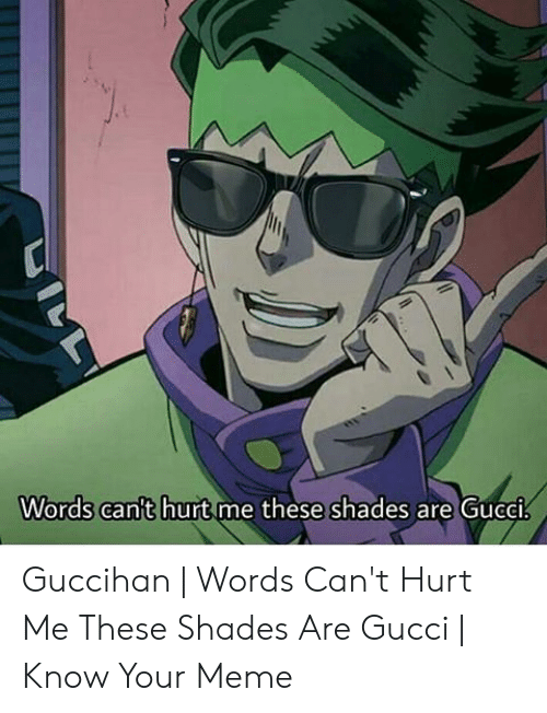 You Can't Hurt Me These Shades Are Gucci : can't, these, shades, gucci, Words, Can't, These, Shades, Gucci, Guccihan, ME.ME