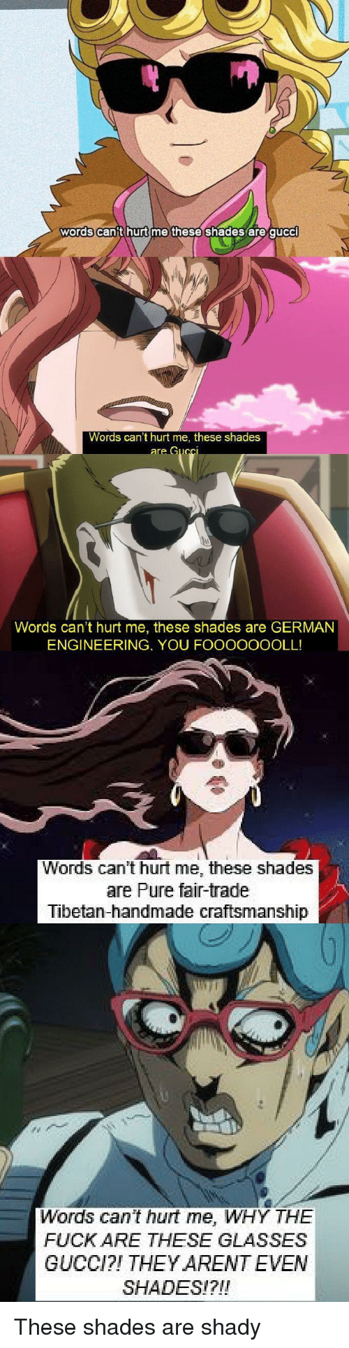 You Can't Hurt Me These Shades Are Gucci : can't, these, shades, gucci, Words, These, Shades, Can't, GERMAN, ENGINEERING, FOOOOOOOLL!
