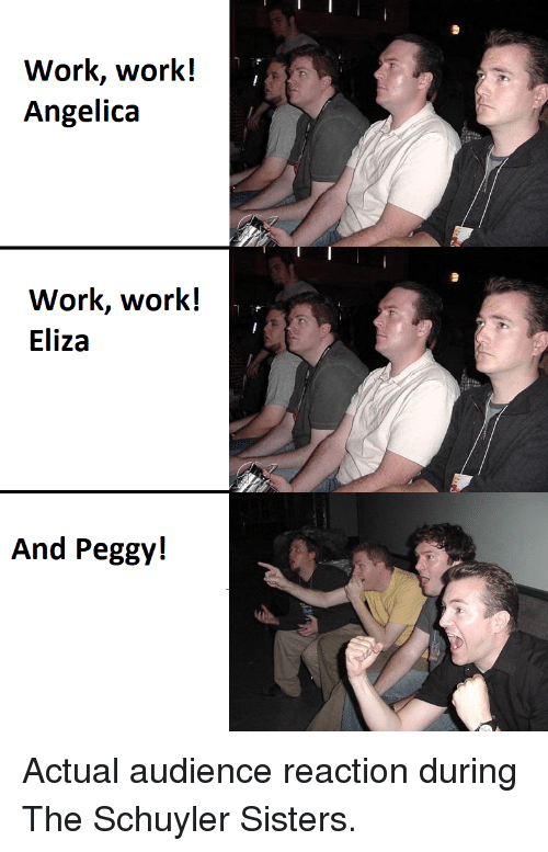 And Peggy Meme : peggy, Work!, Angelica, Eliza, Peggy!, ME.ME
