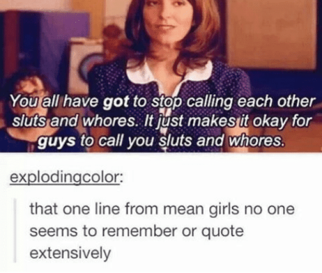 Memes Mean Girls And  F0 9f A4 96 You All Have Got To Stop Calling Each