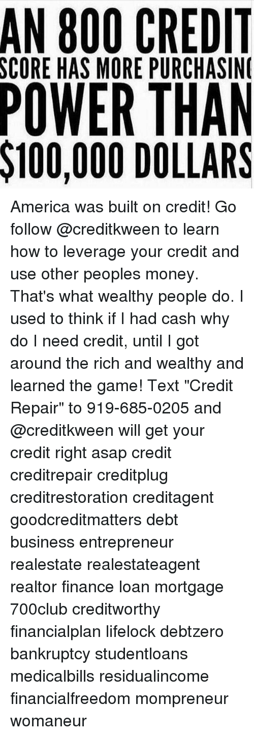 An 800 CREDIT SCORE HAS MORE PURCHASIN POWER THAN $100000