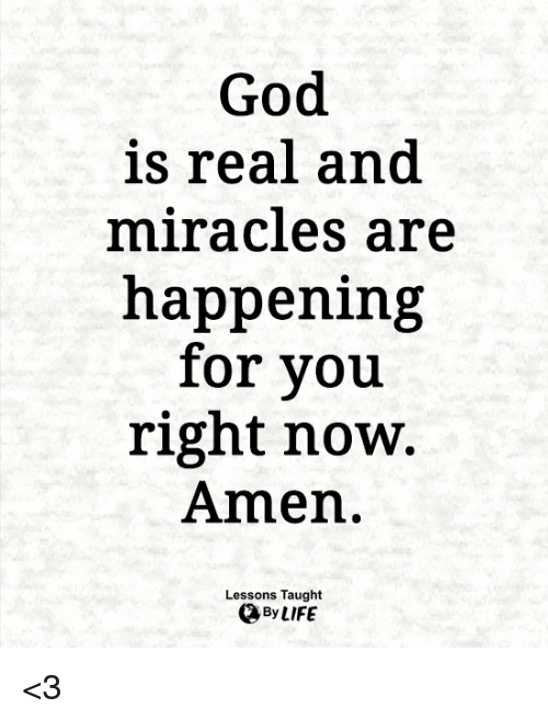 God Is Real and Miracles Are Happening for You Right Now