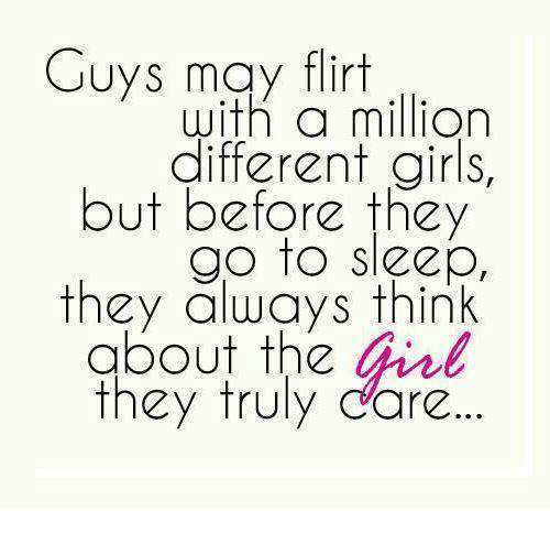 Guys May Flirt With a Million Different Girls but Before