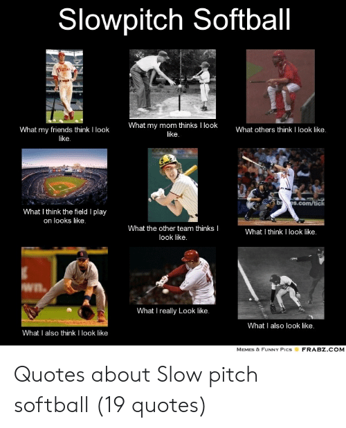 Funny Slow Pitch Softball Pictures : funny, pitch, softball, pictures, Slowpitch, Softball, Thinks, Friends, Think, Others, Field, Looks