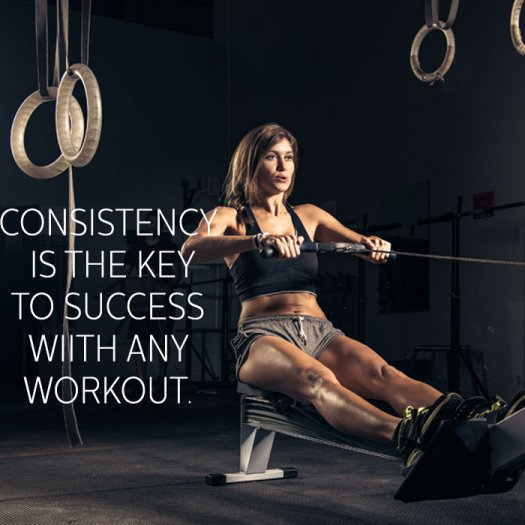 Consistency is the key to success with any workout. 40 Fitness and workout quotes
