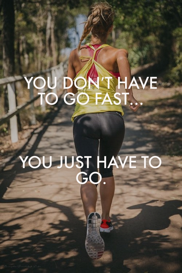 You don't have to go faster - Motivational Workout Quotes