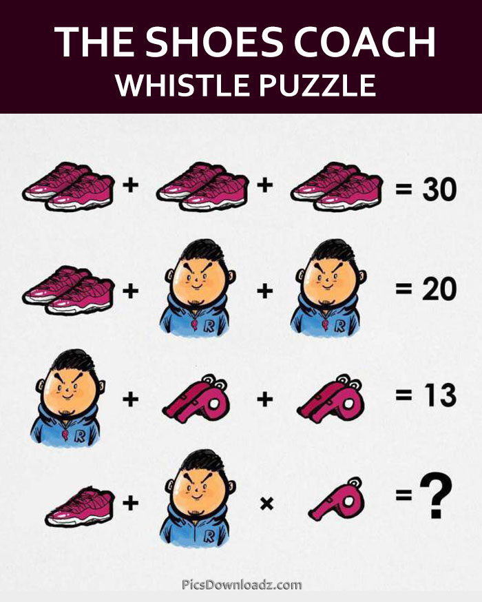 The shoes, coach and whistle puzzle. shoes+shoes+shoes=30 whatsapp puzzle with answer and solution. Viral whatsapp genius puzzle