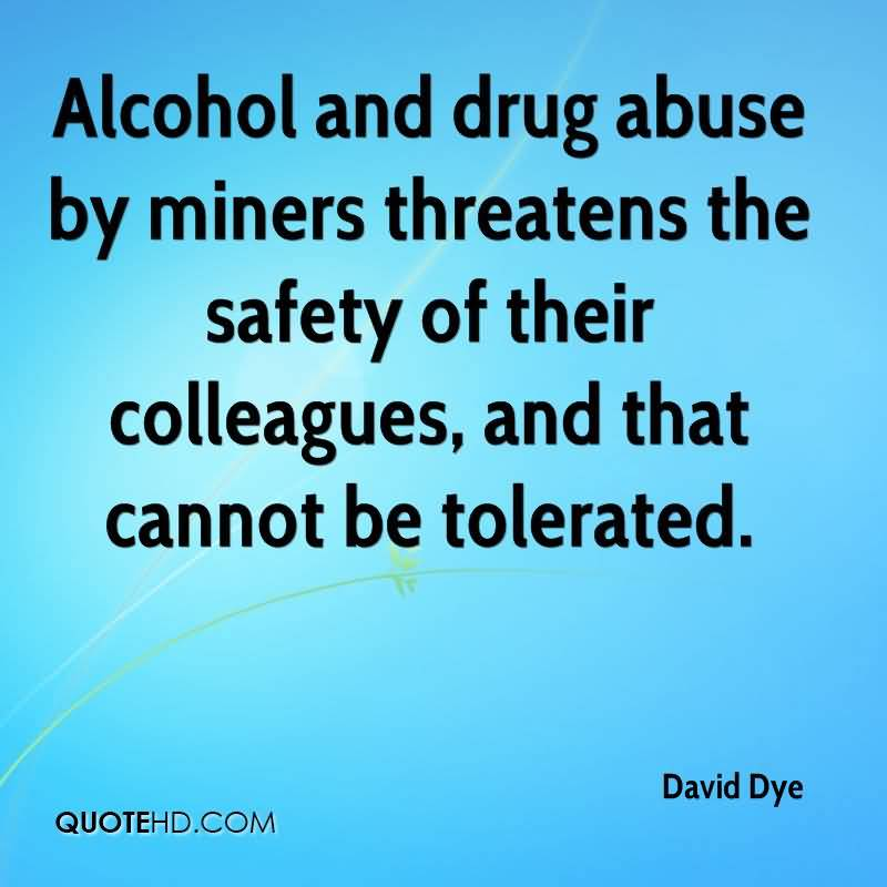 alcohol-and-drug-abuse-by-miners-threatens-the-safety-of-their-colleagues-and-that-cannot-be-tolerated-davie-dye