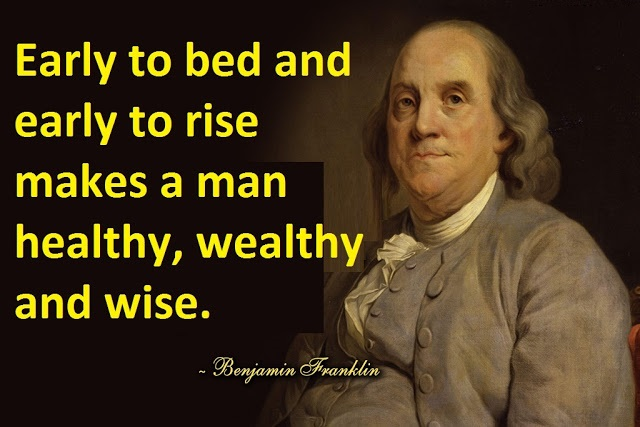 Ben Franklin New Years Quote: Early-to-bed-and-early-to-rise-makes-a-man-healthy-wealthy