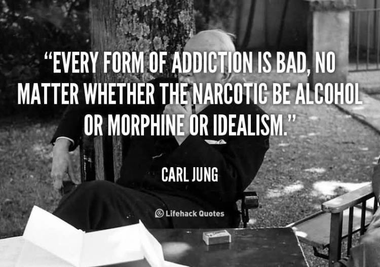 every-form-of-addiction-is-bad-no-matter-whether-the-narcotic-be-alcohol-or-morphine-or-idealism