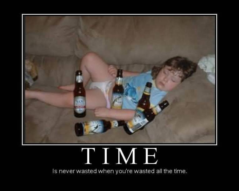 time-is-never-wasted-when-youre-wasted-all-the-time