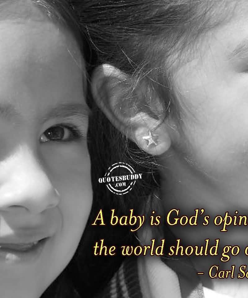 a-baby-is-gods-opinion-that-the-world-should-go-on-carl-sandburg-2