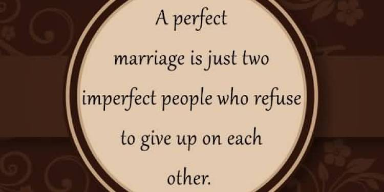 a-perfect-marriage-is-just-two-imperfect-people-who-refuse-to-give-up-on-each-other
