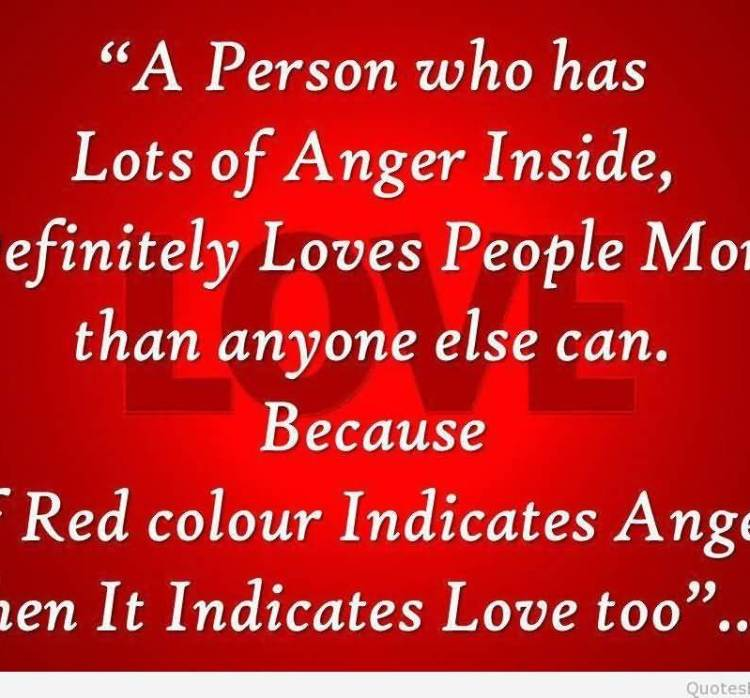 a-person-who-has-lots-of-anger-inside-definitely-loves-people-more-than-anyone-else-can-because-if-red-colour-indicates-love-too