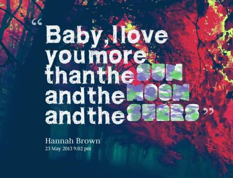 baby-i-love-you-more-than-the-sun-and-the-moon-and-the-stars-hannah-brown