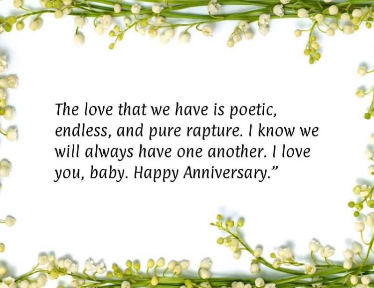the-love-that-we-have-is-poetic-endless-and-pure-rapture-i-know-we-will-always-have-one-another-i-love-you-baby-happy-anniversary