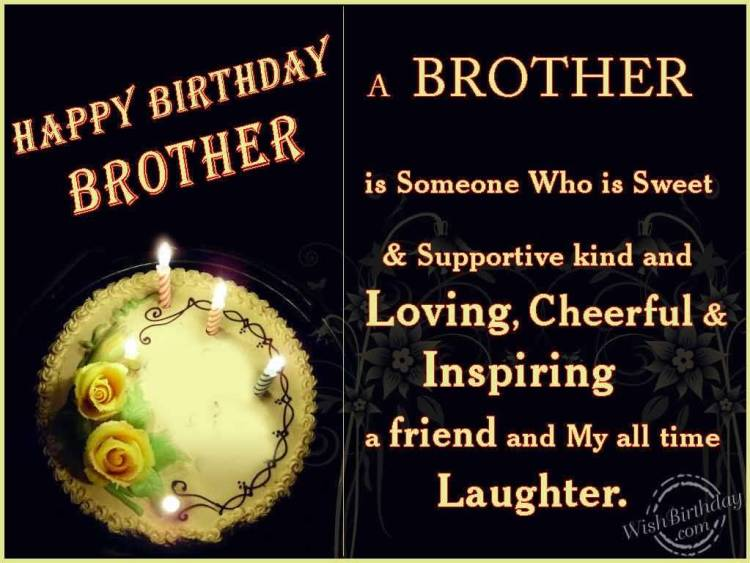 A Friend And May All Time Laughter Happy Birthday Brother