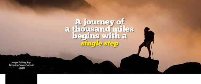 A journey of a thousand miles begins with a single