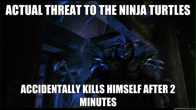 Actual Threat To The Ninja Turtles Accidentally Kills Funny Ninja Memes