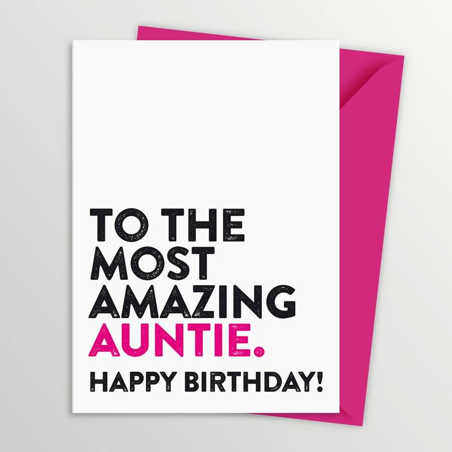 40 Wonderful Birthday Wishes For AuntyAuntieAunt – Awesome Birthday Card Messages