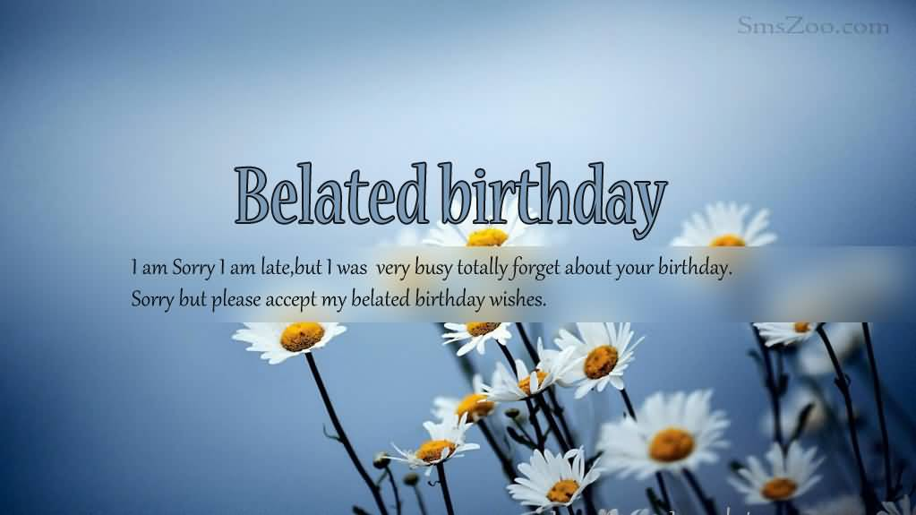 Belated Anniversary Wishes Quotes: 35 Belated Happy Birthday Wishes,Meme And Wallpaper