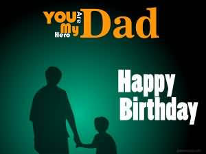 Dad Happy Birthday You Are My Hero