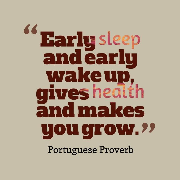 Early sleep early wake up gives health and makes you grow.
