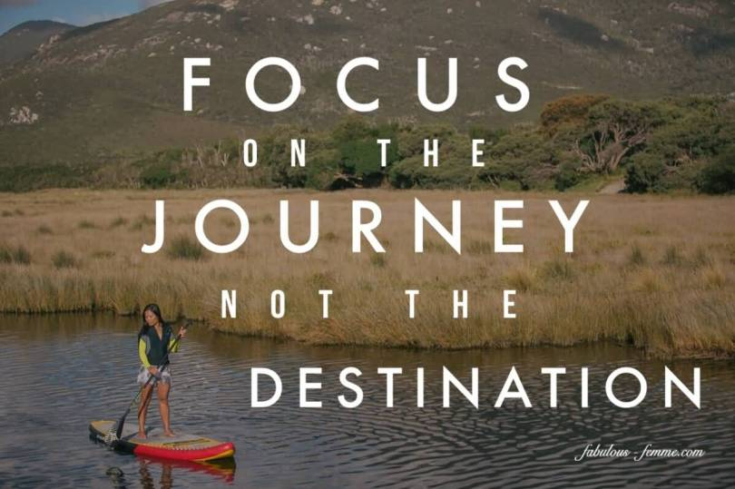 Focus on the journey not the