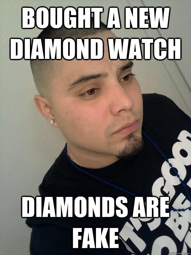 Funny Gangster Meme Bought a new diamond watch diamonds are fake Graphic
