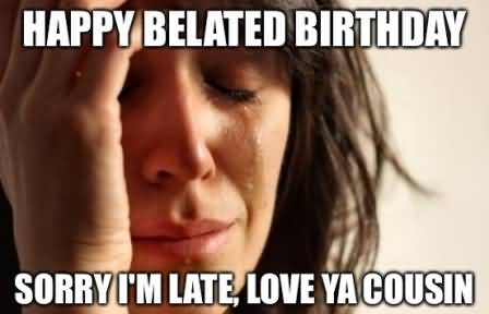 Funny Happy Belated Birthday Meme