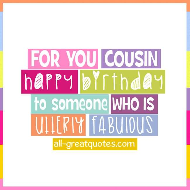 Great Birthday Quotes For Fabulous Cousin
