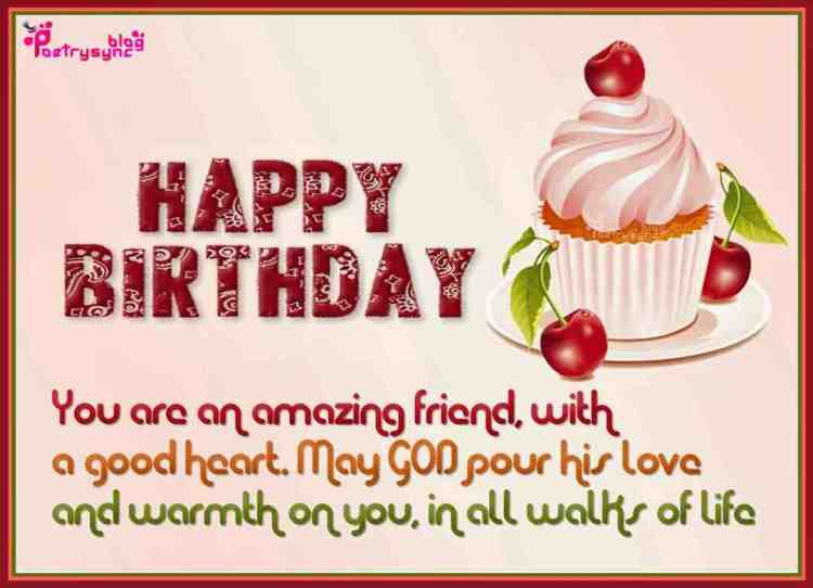 Happy Birthday A Good Heart May God Pour His Love And Warmth On You In All Walks Of Life