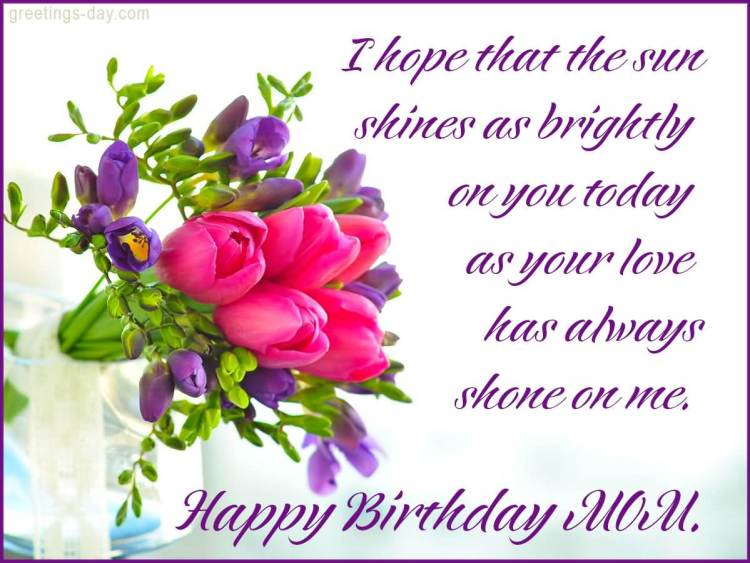 Happy Birthday Mom I Hope That The Sun Shine As Brightly On You Today Picture