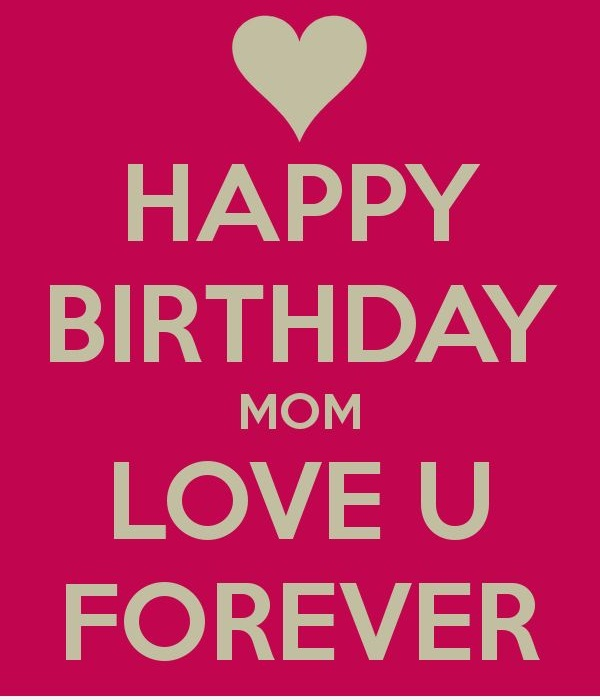Happy Birthday Mom Love U Forever Image