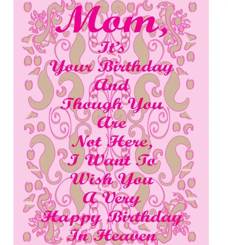 Happy Birthday Quotes For Mom In Heaven