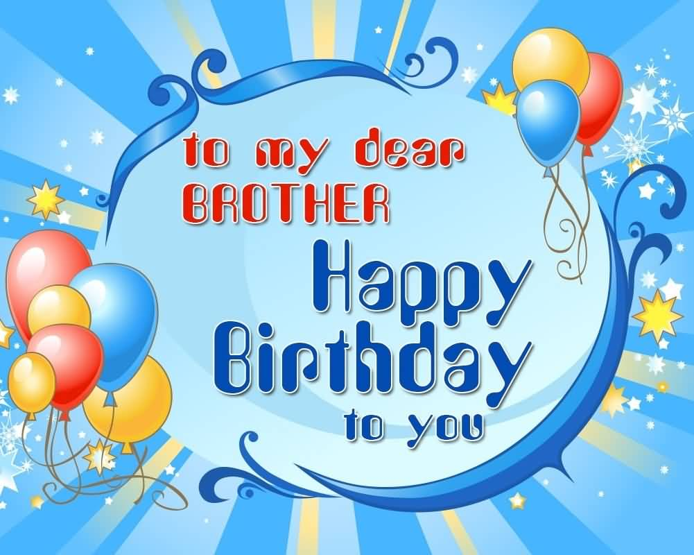Happy Birthday Message Dear ~ Best brother happy birthday wishes for all the brothers and sisiters