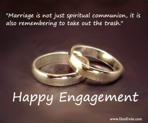 Happy Engagement Marriage Is Not Just Spiritual Communion It Is Also Remembering To Take Out The Trash