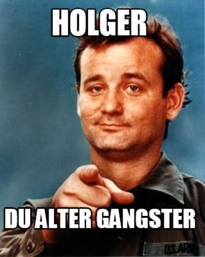 Holder Du Alter Gangster Hilarious Gangster Meme Graphic