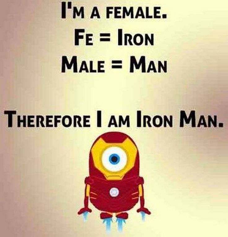 I'm A Female Fe = Iron Male = Man