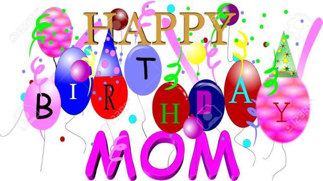 Mom On Your Birthday I Want To Say Again How Much I Appreciate