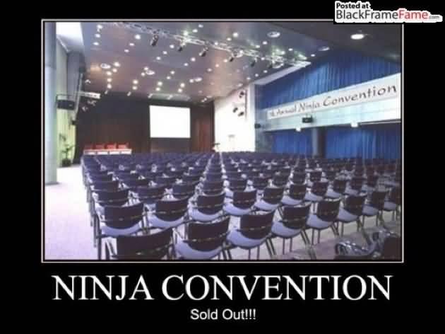Ninja Convention Sold Out Funny Ninja Memes
