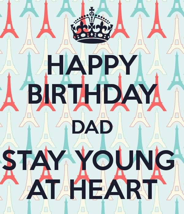 Stay Young At Heart Happy Birthday Dad
