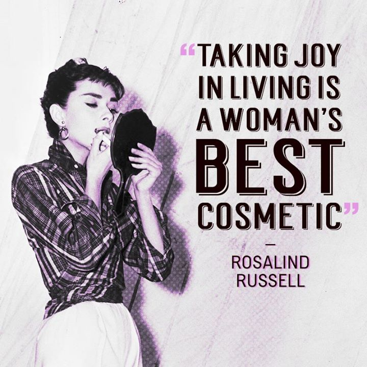 Taking Joy In Living Is A Woman's Best Rosalind Russell